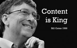 Bill Gates coined the phrase Content is king